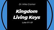 """8.2.20 """"Kingdom Living Keys"""" Luke 17:1-37 10:30 AM"""
