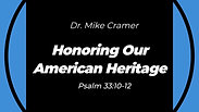 """7.5.20 """"Honoring Our American Heritage"""" Psalm 33:10-12"""