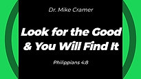"11.15.20 ""Look for the Good & You Will Find It"" Philippians 4:8"