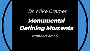 """5.31.20 """"Monumental Defining Moments"""" Numbers 32:1-5"""