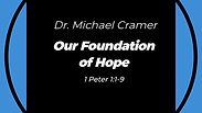 """5.31.20 """"Our Foundation of Hope"""" 1 Peter 1:1-9"""