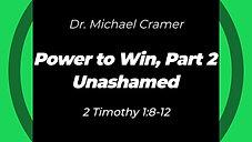 "10.18.20 ""Unashamed"" 2 Timothy 1:8-12"
