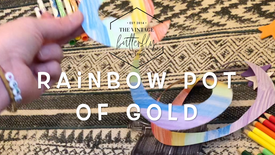 Making a Rainbow Pot of Gold: Ages 4+