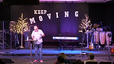 Keep Moving Forward and Keep Your Eyes on Jesus - Pastor Dale