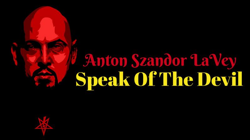 Anton LaVey Speak Of The Devil