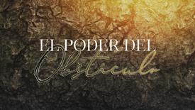 """""""EL PODER DEL OBSTÁCULO"""" - Tiempo 02:01:04"""