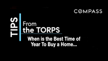 What is the Best Time of year to buy a home?  Tips From The Torps.
