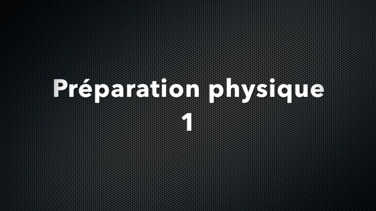Préparation physique 1