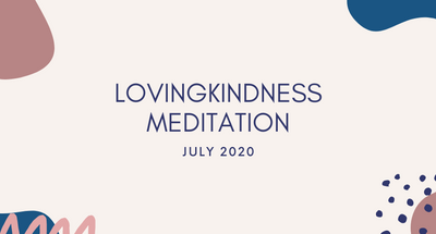 Loving Kindness Meditation July 2020