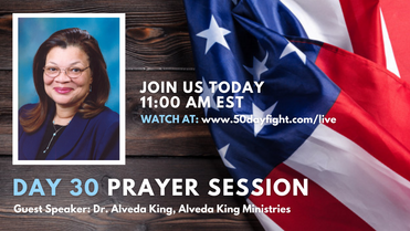 Day 30 | 50 Day Fight | Dr. Alveda King