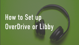 How To Setup OverDrive or Libby