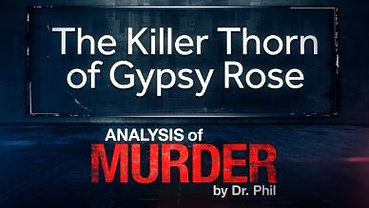 The Killer Thorn of Gypsy Rose: Targeted Murder