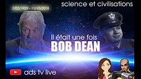 Il était une fois ... Bob Dean