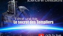 Il était une fois ... Le Secret des Templiers