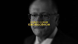 Geraldo Alckmin - Excrescência
