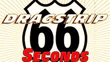 Dragstrip - 66 Seconds! #1