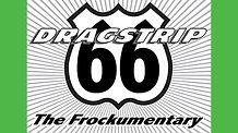 Dragstrip 66 - Frockumentary Featurette