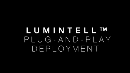 Lumintell™ Plug-and-play Deployment