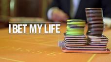 I Bet My Life