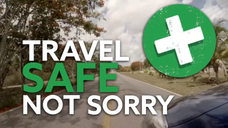 Travel Safe Not Sorry