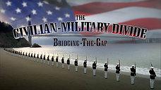 Bridging The Gap: The Civilian-Military Divide