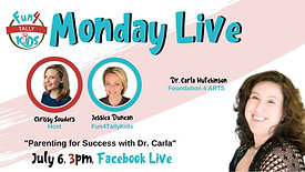 Fun4TallyKids Monday LIVE: Parenting for Success with Dr. Carla