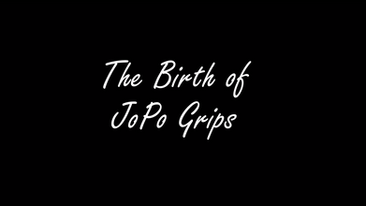 The Birth of JoPo Grips
