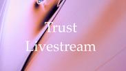 Trust Livestream