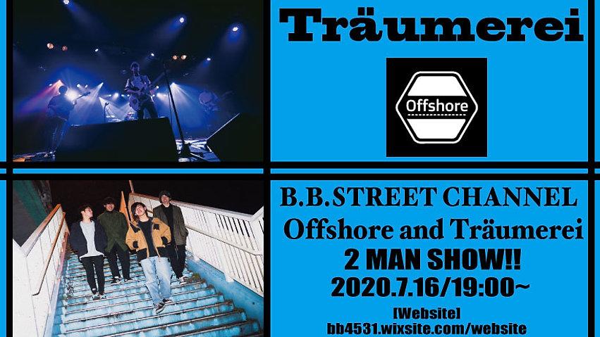 "2020.07.16""Offshore and Träumerei B.B.STREET 2MAN SHOW!!"""
