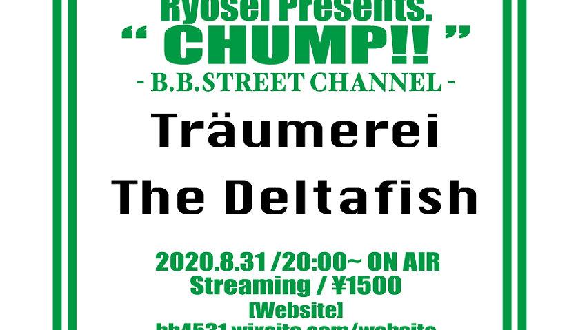 "8/31(Mon) Ryosei presents. ""CHUMP!!"" Träumerei & The Deltafish 2MAN SHOW!!"