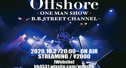2020.10.2.(Fri) Offshore -ONE MAN SHOW-