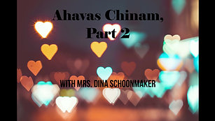 Ahavas Chinam, Part 2