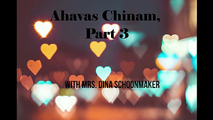 Ahavas Chinam, Part 3