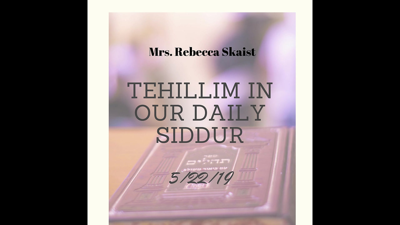 Making Tehillim More Real and More Relevant, Rebecca Skaist