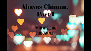 Ahavas Chinam, Part 1