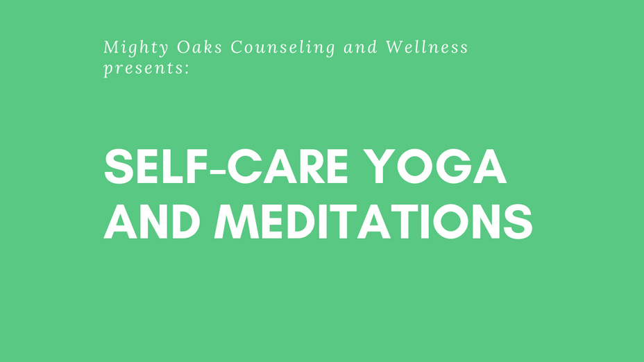 Self-Care Yoga and Meditations