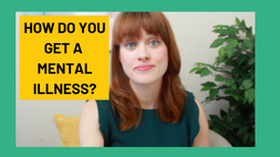 How Do You Get A Mental Illness?