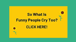 Funny People Cry Too