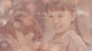 4K_LEO AKANISHI_STREET LIVE