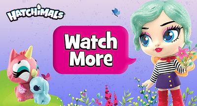Watch More Hatchimals