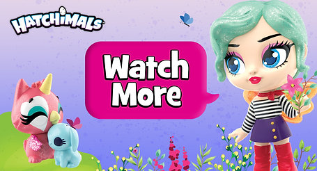 Watch More Hatchimals