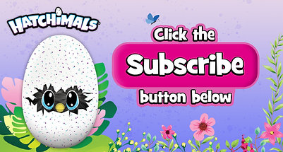Subscribe to Hatchimals
