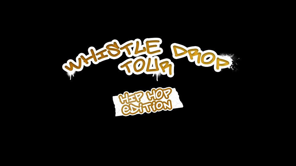 Whistle Drop Tour: Hip Hop Family Edition