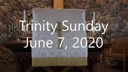 Trinity Sunday Worship Service June 7, 2020