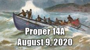 Proper 14A Worship Service August 9, 2020
