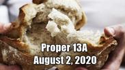 Proper 13A Worship Service August 2, 2020