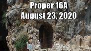 Proper 16a Church Worship August 23, 2020