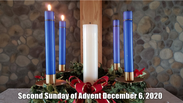 Second Sunday of Advent December 6, 2020