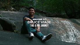 Bruce Viaje // My Journey