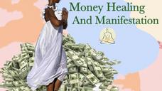 Money Healing & Manifestation Workshop